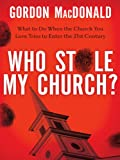 img - for Who Stole My Church: What to Do When the Church You Love Tries to Enter the 21st Century book / textbook / text book