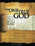The One True God - Biblical study of the Doctrine