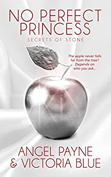 No Perfect Princess: (An Erotic Romance) (Secrets of Stone Book 3) by [Payne, Angel, Blue, Victoria]