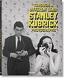 Through a different lens: Stanley Kubrick photographs. Ediz. inglese, francese e tedesca
