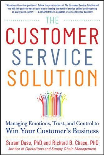 The Customer Service Solution: Managing Emotions, Trust, and Control to Win Your Customer's Business (Business Books)