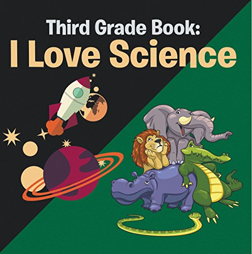 Third Grade Book: I Love Science: Science for Kids 3rd Grade Books (Children's Science & Nature Books) - I Love Charts