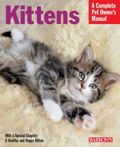 Kittens (Complete Pet Owner's Manual) 1