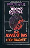 Thieves' Carnival and Jewel of Bas, Karen Haber and Leigh Brackett, 0812502728