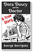 Dora Doxey and the Doctor: A True Story (Read All About It! True Crime Book 5)