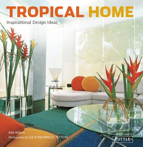 (Tropical Home: Inspirational Design Ideas)