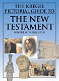 The Kregel Pictorial Guide to the New Testament, Robert W. Yarbrough, 0825441706