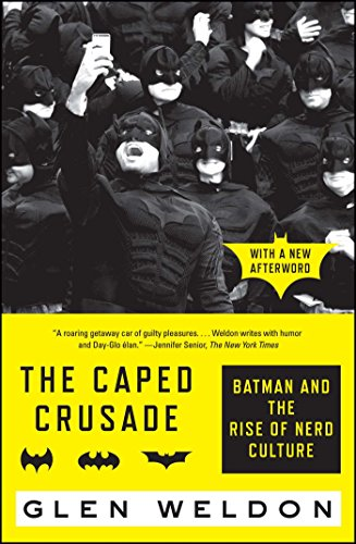 The Caped Crusade: Batman and the Rise of Nerd (Batman Caped Crusader)