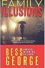 Family Illusions (A Hidden Dangers Novel) (Volume 1) Paperback