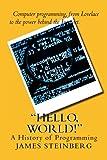 """Hello, World!"": The History of Programming"