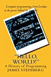 ''Hello, World!'': The History of Programming