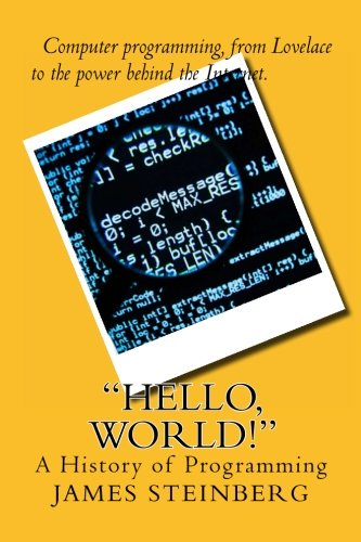 ''Hello, World!'': The History of Programming by CreateSpace Independent Publishing Platform