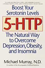 5-HTP: The Natural Way to Overcome Depression, Obesity, and Insomnia Kindle Edition
