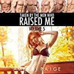 Taken by the Men Who Raised Me: Volume 5 | Amber Paige