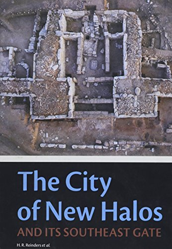 The City of New Halos and its Southeast Gate (Groningen Archaeological Studies)
