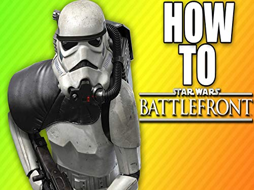 Clip: How to Battlefront