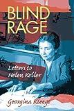 Blind Rage: Letters to Helen Keller by Georgina Kleege front cover