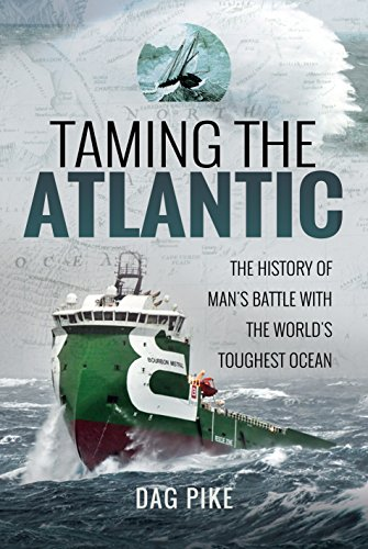 Taming the Atlantic: The History of Man's Battle With the World's Toughest Ocean (Biography)