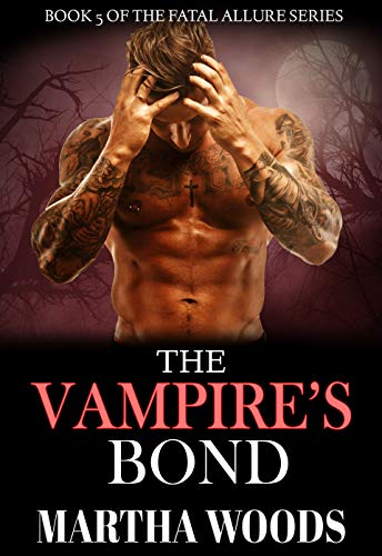 The Vampire's Bond (Fatal Allure Book 5)