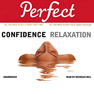 Perfect Confidence - Perfect Relaxation Audiobook