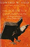 The Politics Of Dispossession: The Struggle for Palestinian Self-Determination 1969-1994