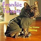 Frankie Tweets, Trisha Hoving, 1620060779