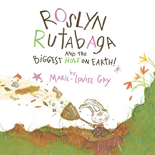 Roslyn Rutabaga and the Biggest Hole on Earth! pdf
