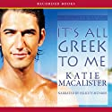 It's All Greek to Me Audiobook by Katie MacAlister Narrated by Felicity Munroe