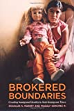 Brokered Boundaries: Creating Immigrant Identity in Anti-Immigrant Times, Douglas S. Massey, Magaly Sanchez R., 0871545802
