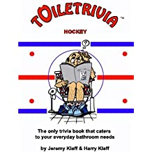 Toiletrivia - Hockey: The Only Trivia Book That Caters To Your Everyday Bathroom Needs