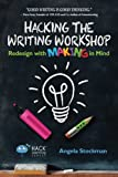img - for Hacking the Writing Workshop: Redesign with Making in Mind (Hack Learning Series) (Volume 16) book / textbook / text book