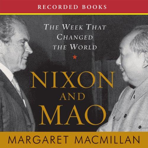 Nixon Audio - Nixon and Mao: The Week That Changed the World