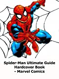 Review: Spider-Man Ultimate Guide Hardcover Book - Marvel Comics