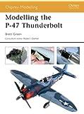 Modelling the P-47 Thunderbolt (Modelling Guides)