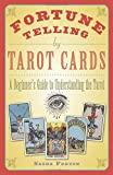 img - for Fortune Telling by Tarot Cards: A Beginner's Guide to Understanding the Tarot book / textbook / text book