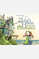 Julia's House for Lost Creatures by Ben Hatke (2014-09-02)