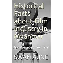 Historical Facts about Film Industry in Myanmar: Independent Author