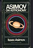 Asimov on Astronomy, Isaac Asimov, 0385068816