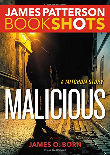 Malicious Mitchum BookShots James Patterson