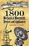 img - for 1800 Mechanical Movements, Devices and Appliances (Dover Science Books) book / textbook / text book