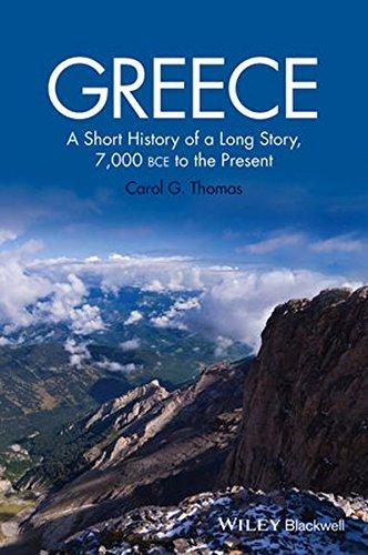 Greece: A Short History of a Long Story, 7,000 BCE to the Present [Carol G. Thomas] (Tapa Blanda)