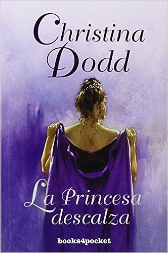 La princesa descalza (Books4pocket romántica): Amazon.es: Christina Dodd, Mireia Terés Loriente: Libros