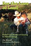 For the Love of Land: Global Case Studies of Grazing in Nature's Image