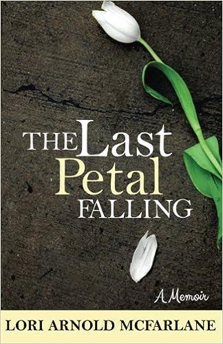 Free download android for netbook The Last Petal Falling: A Memoir på dansk DJVU 151189900X