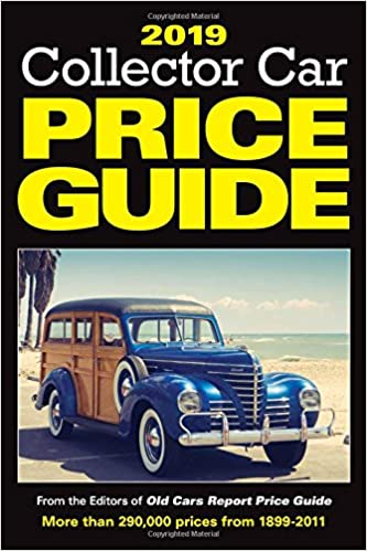 2019 Collector Car Price Guide: Old Cars Report Price Guide Editors