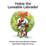 Hobie the Lovable Labrador, Brooke Benedict-Valenti, 0615574599