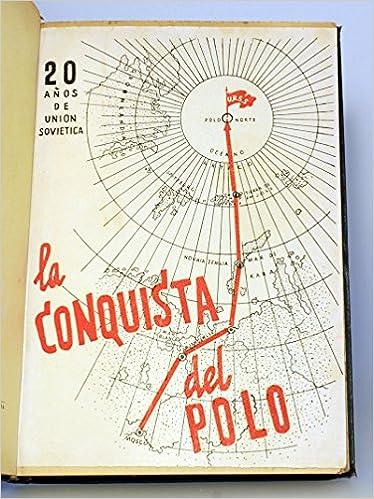 20 AÑOS DE UNION SOVIETICA - LA CONQUISTA DEL POLO: Amazon.es: J ...
