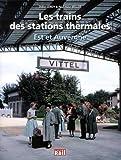 Les trains des stations thermales : Est et Auvergne