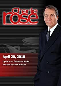 Charlie Rose - Update on Goldman Sachs / William vanden Heuvel (April 20, 2010)