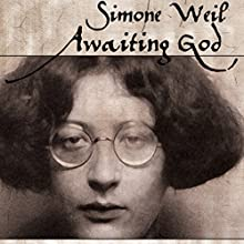 Awaiting God: A New Translation of Attente De Dieu and Lettre a Un Religieux Audiobook by Simone Weil Narrated by Rosemary Benson